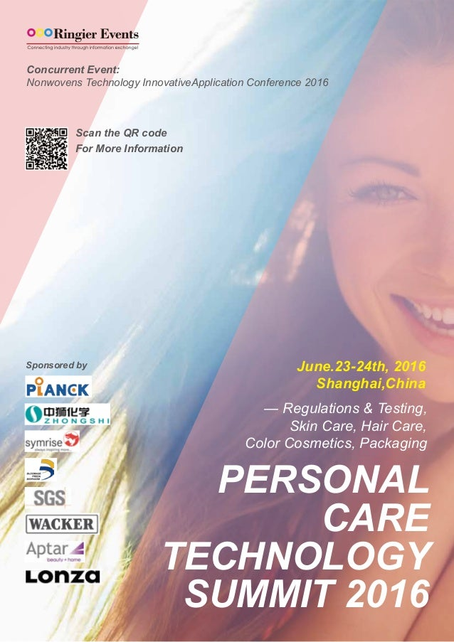 PERSONAL CARE TECHNOLOGY SUMMIT 2016 — Regulations & Testing, Skin Care, Hair Care, Color Cosmetics, Packaging Concurrent ...
