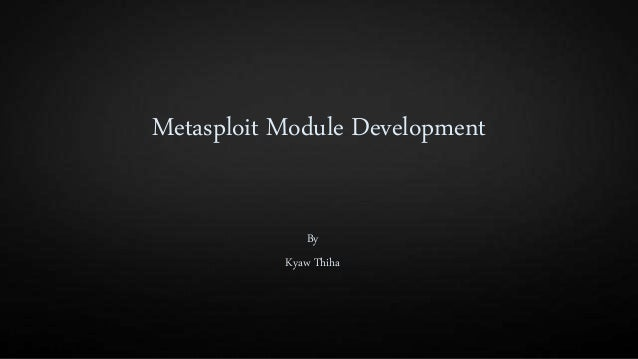 Metasploit Module Development By Kyaw Thiha