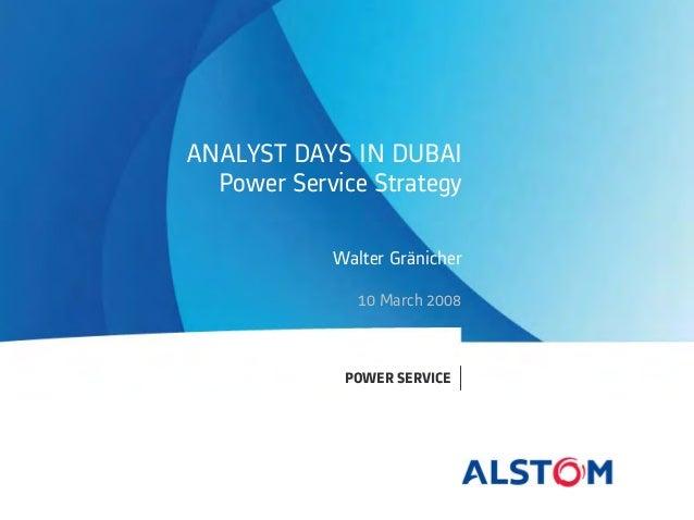 POWER SERVICE ANALYST DAYS IN DUBAI Power Service Strategy Walter Gränicher 10 March 2008