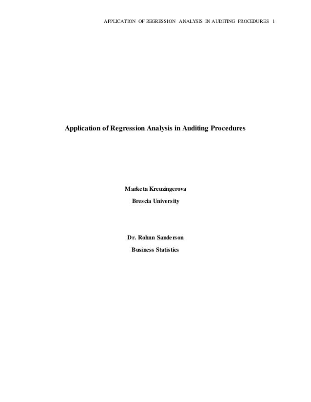 APPLICATION OF REGRESSION ANALYSIS IN AUDITING PROCEDURES 1 Application of Regression Analysis in Auditing Procedures Mark...