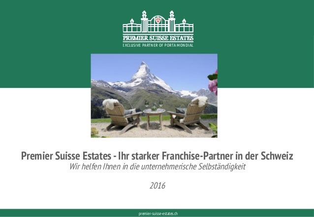 PORTAMONDIAL.COMpremier-suisse-estates.ch EXCLUSIVE PARTNER OF PORTA MONDIAL EXCLUSIVE PARTNER OF PORTA MONDIAL Premier Su...