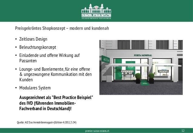 PORTAMONDIAL.COMpremier-suisse-estates.ch EXCLUSIVE PARTNER OF PORTA MONDIAL Preisgekröntes Shopkonzept –modern und kunden...