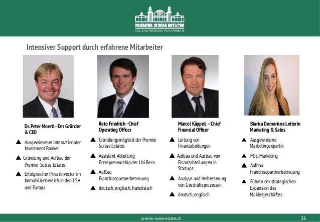PORTAMONDIAL.COMpremier-suisse-estates.ch EXCLUSIVE PARTNER OF PORTA MONDIAL Intensiver Support durch erfahrene Mitarbeite...