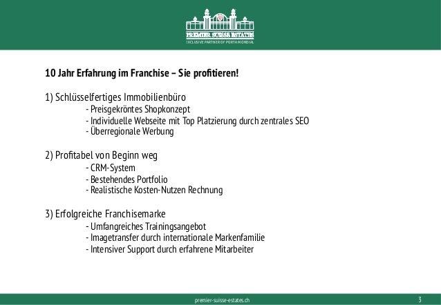 PORTAMONDIAL.COMpremier-suisse-estates.ch EXCLUSIVE PARTNER OF PORTA MONDIAL 10 Jahr Erfahrung im Franchise –Sie profitiere...