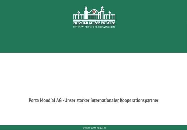 PORTAMONDIAL.COMpremier-suisse-estates.ch EXCLUSIVE PARTNER OF PORTA MONDIAL EXCLUSIVE PARTNER OF PORTA MONDIAL Porta Mond...