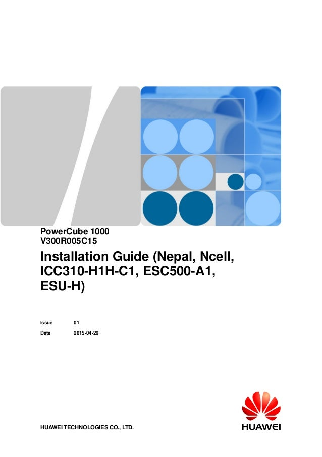 PowerCube 1000 V300R005C15 Installation Guide (Nepal, Ncell, ICC310-H1H-C1, ESC500-A1, ESU-H) Issue 01 Date 2015-04-29 HUA...