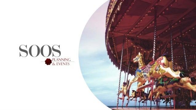 Planning & Events SOOS Graag willen wij u laten kennis maken met SOOS Planning & Events, een evenementenbureau dat zich he...