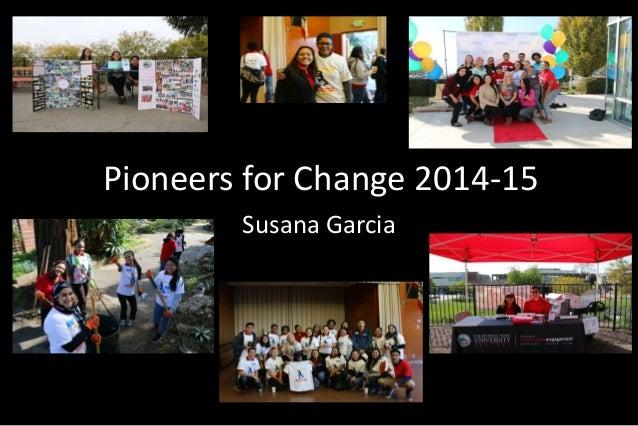 Pioneers for Change 2014-15 Susana Garcia