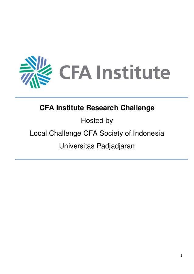 1 CFA Institute Research Challenge Hosted by Local Challenge CFA Society of Indonesia Universitas Padjadjaran