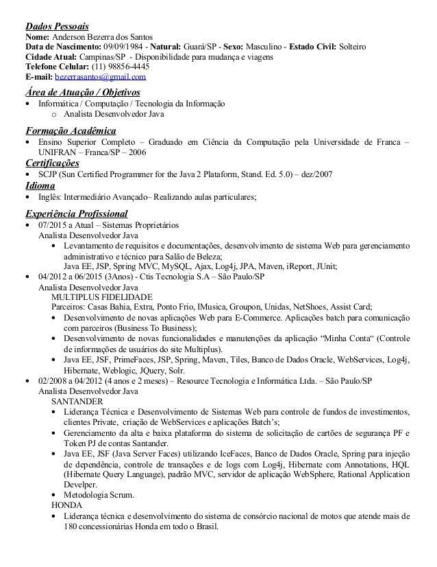 Dados Pessoais Nome: Anderson Bezerra dos Santos Data de Nascimento: 09/09/1984 - Natural: Guará/SP - Sexo: Masculino - Es...