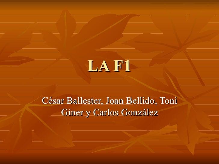 LA F1 César Ballester, Joan Bellido, Toni Giner y Carlos González