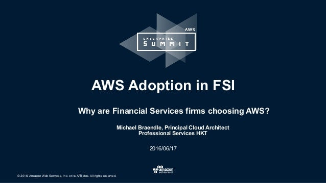 © 2016, Amazon Web Services, Inc. or its Affiliates. All rights reserved. Michael Braendle, Principal Cloud Architect Prof...