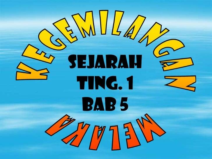 SEJARAH TING. 1  BAB 5
