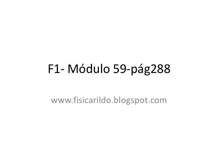 F1- Módulo 59-pág288www.fisicarildo.blogspot.com
