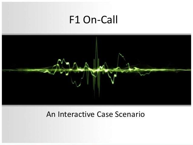 F1 On-Call An Interactive Case Scenario