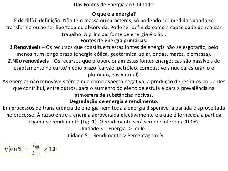 Das Fontes de Energia ao Utilizador                                         O que é a energia?     É de difícil definição....