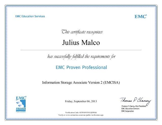 Julius Malco Information Storage Associate Version 2 (EMCISA) Friday, September 06, 2013 Verification Code: 0S78NJ953N1QSW...