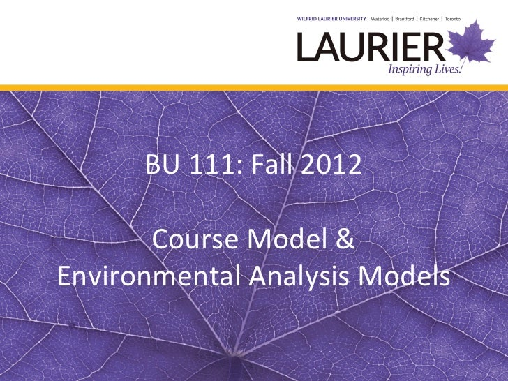 BU 111: Fall 2012       Course Model &Environmental Analysis Models