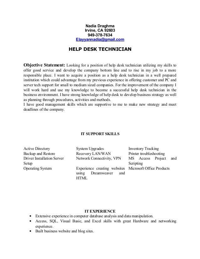 Nadia Resume Help Desk Technician. Nadia Draghma Irvine, CA 92603  949 378 7634 Elayyannadia@gmail.com ...  Help Desk Technician Resume