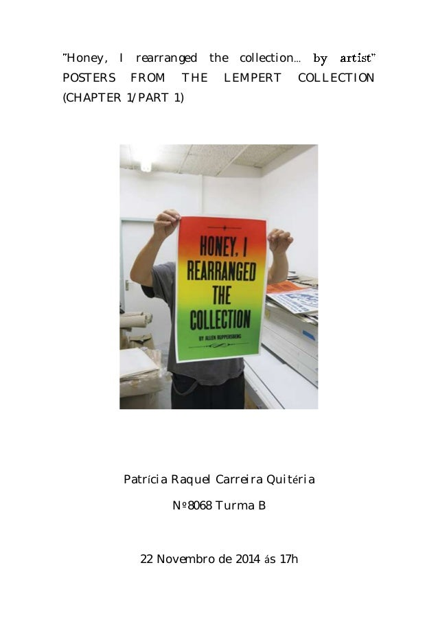Honey, I rearranged the collection… POSTERS FROM THE LEMPERT COLLECTION (CHAPTER 1/PART 1) Patrícia Raquel Carreira Quitér...
