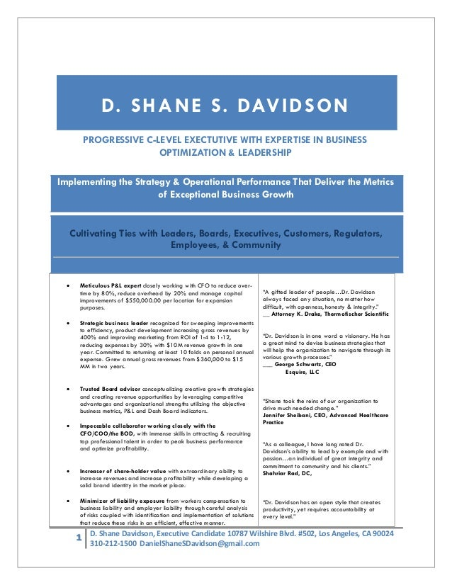 1 D. Shane Davidson, Executive Candidate 10787 Wilshire Blvd. #502, Los Angeles, CA 90024 310-212-1500 DanielShaneSDavidso...