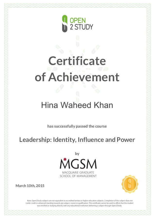 Certificate of Achievement Hina Waheed Khan has successfully passed the course Leadership: Identity, Influence and Power b...