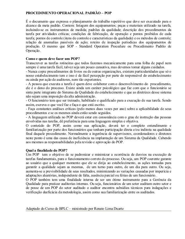 PROCEDIMENTO OPERACIONAL PADRÃO – POP É o documento que expressa o planejamento do trabalho repetitivo que deve ser execut...