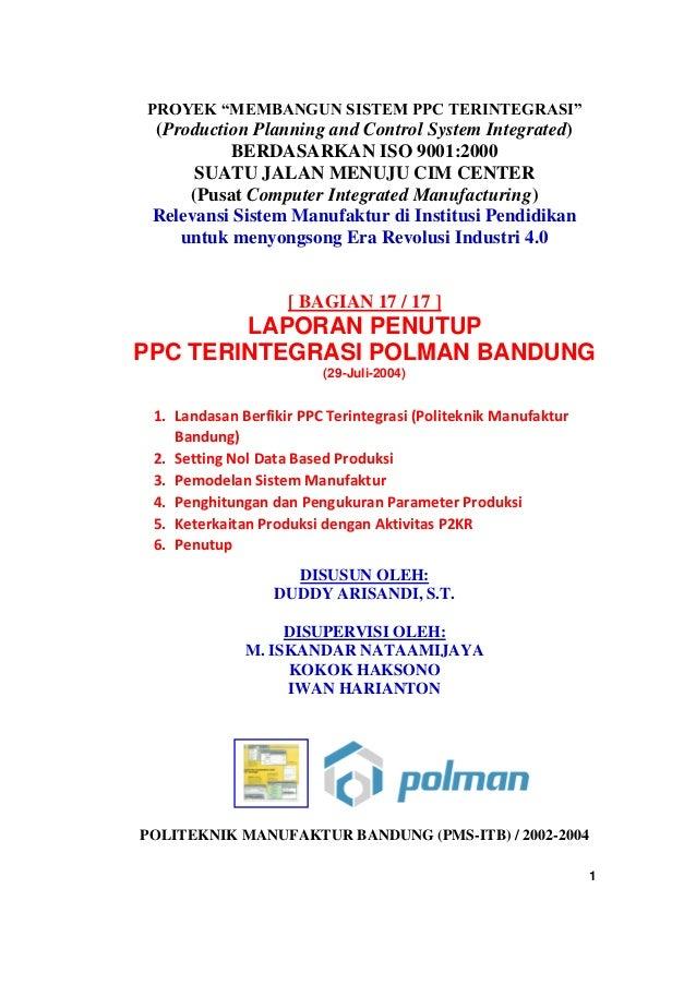 """1 PROYEK """"MEMBANGUN SISTEM PPC TERINTEGRASI"""" (Production Planning and Control System Integrated) BERDASARKAN ISO 9001:2000..."""