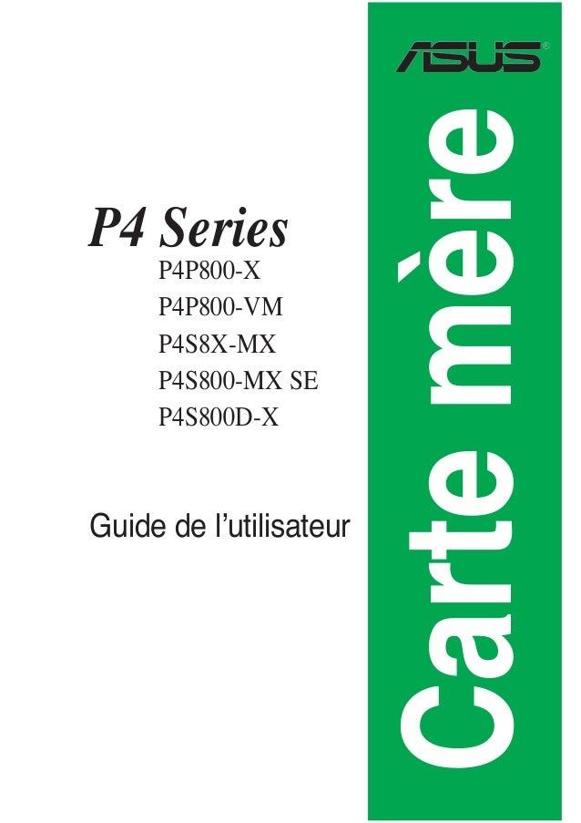 Cartemère P4 Series P4P800-X P4P800-VM P4S8X-MX P4S800-MX SE P4S800D-X Guide de l'utilisateur