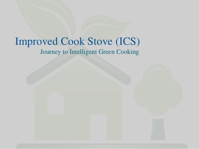 Improved Cook Stove (ICS) Journey to Intelligent Green Cooking