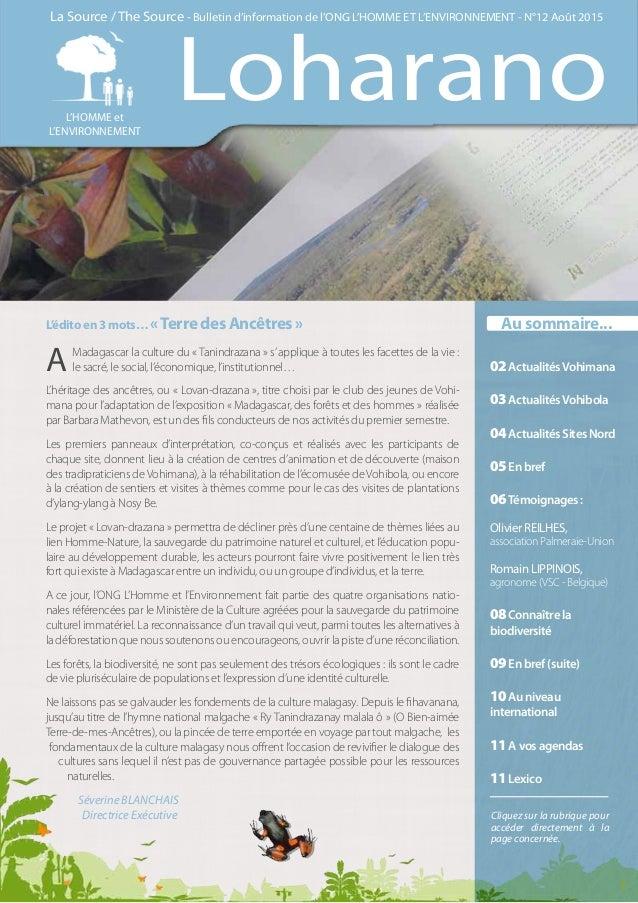 L'édito en 3 mots… «Terre des Ancêtres » A Madagascar la culture du « Tanindrazana » s'applique à toutes les facettes de l...