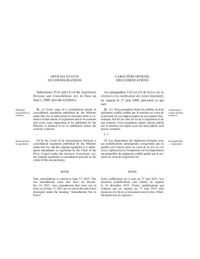 OFFICIAL STATUS OF CONSOLIDATIONS CARACTÈRE OFFICIEL DES CODIFICATIONS Subsections 31(1) and (3) of the Legislation Revisi...