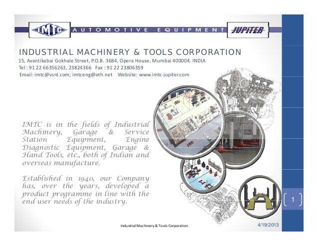 INDUSTRIAL MACHINERY & TOOLS CORPORATION 15,Avantikabai Gokhale Street,P.O.B.3684,OperaHouse,Mumbai400004.INDIA Te...