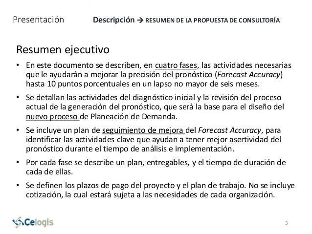 Presentación Descripción  RESUMEN DE LA PROPUESTA DE CONSULTORÍA Resumen ejecutivo • En este documento se describen, en c...