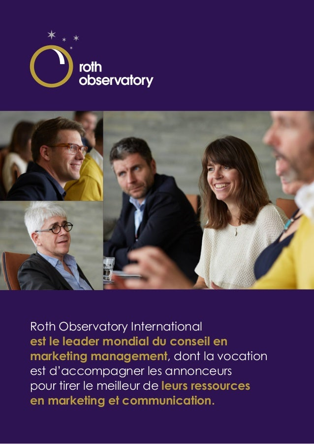 Roth Observatory International est le leader mondial du conseil en marketing management, dont la vocation est d'accompagne...