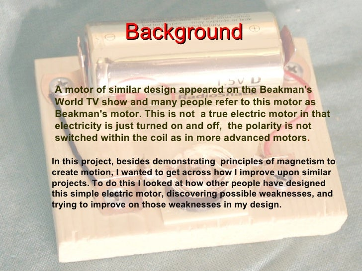 simple electric motor design. Build A Simple Electric Motor. 1. Bill Kuhl Http://www.scienceguy.org; 2. Motor Design