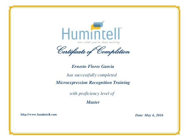 Certificate of Completion has successfully completed with proficiency level of http://www.humintell.com Ernesto Flores Gar...