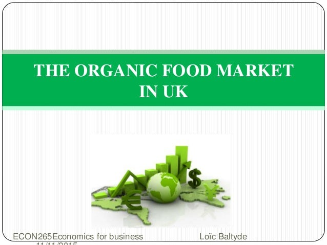 marketing and strategy organic food The marketing of organic food products is more advanced in the us than it is in the us the success in the us market can be attributed to development of policies and guidelines that especially encourages the domestic consumption.