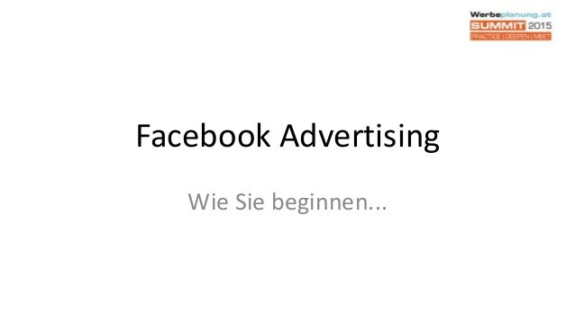 Facebook Advertising Wie Sie beginnen...