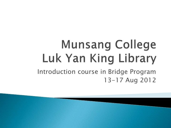 Introduction course in Bridge Program                     13-17 Aug 2012