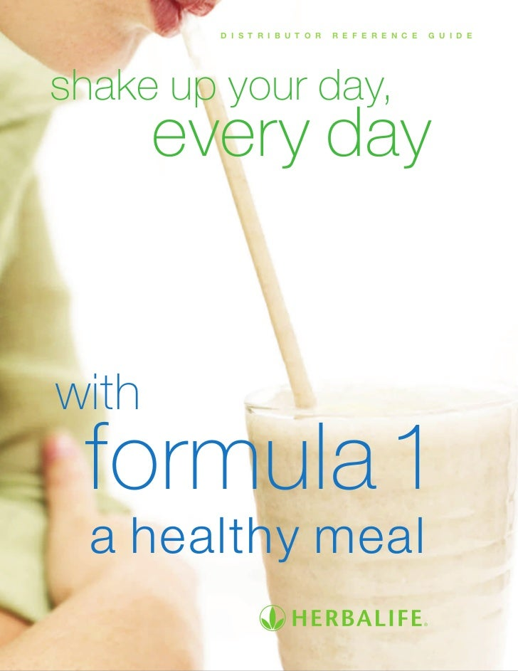 D I S T R I B U T O R   R E F E R E N C E   G U I D Eshake up your day,       every daywith formula 1  a healthy meal