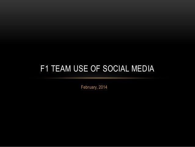 F1 TEAM USE OF SOCIAL MEDIA February, 2014