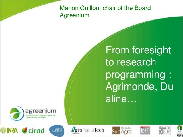 Marion Guillou, chair of the BoardAgreenium                 From foresight                 to research                 pro...