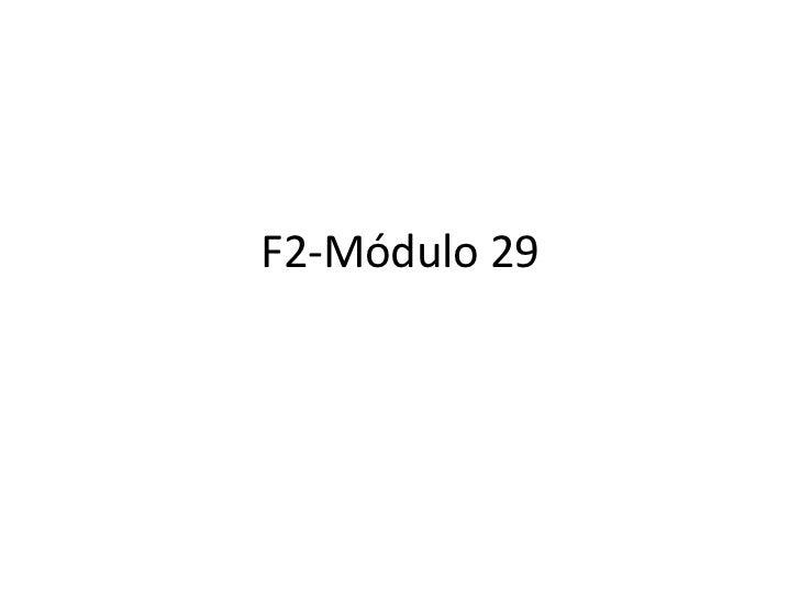 F2-Módulo 29