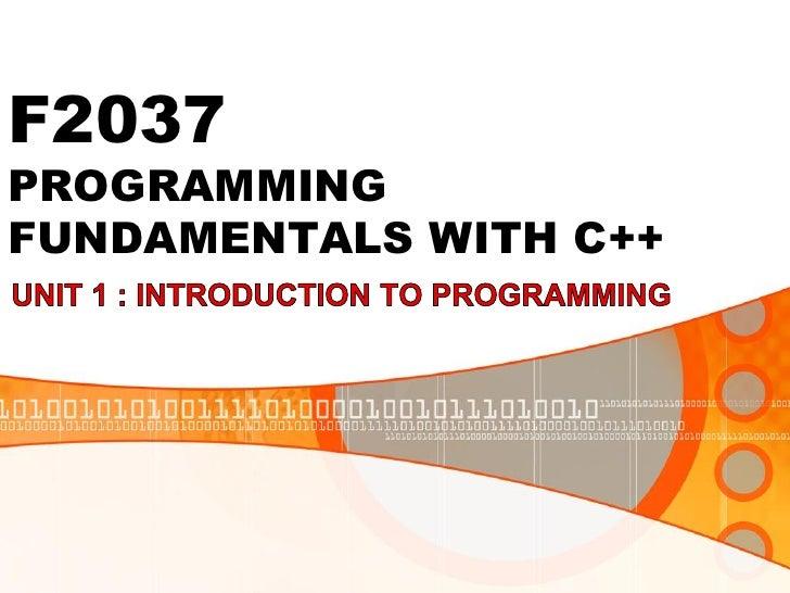 F2037PROGRAMMINGFUNDAMENTALS WITH C++