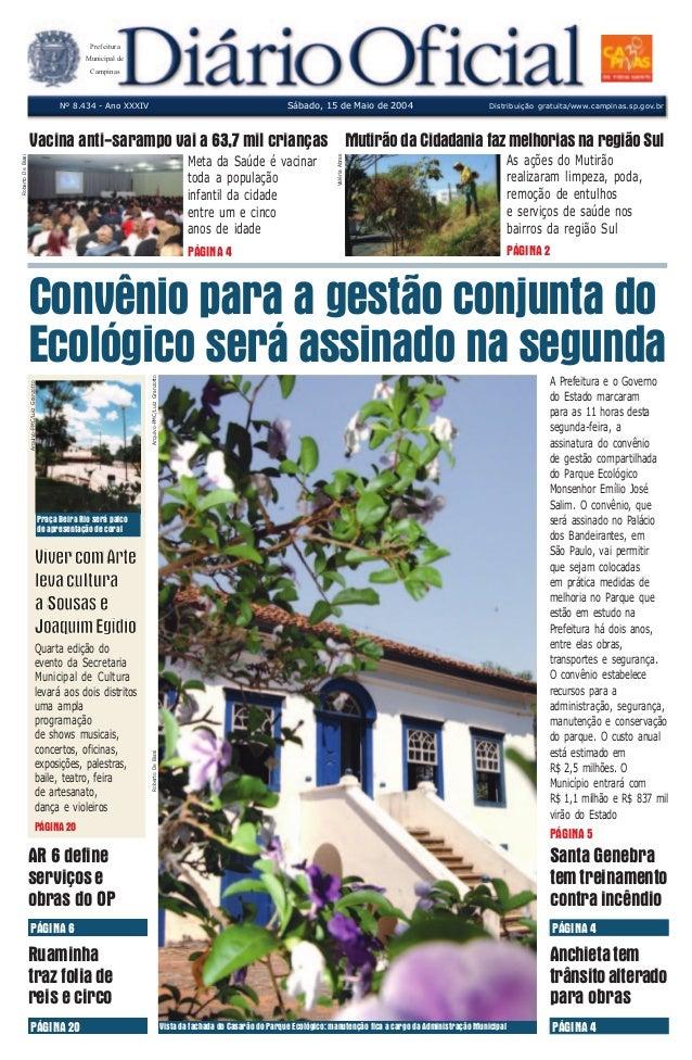 Sábado, 15 de Maio de 2004 Distribuição gratuita/www.campinas.sp.gov.br Prefeitura Municipal de Campinas Nº 8.434 - Ano XX...
