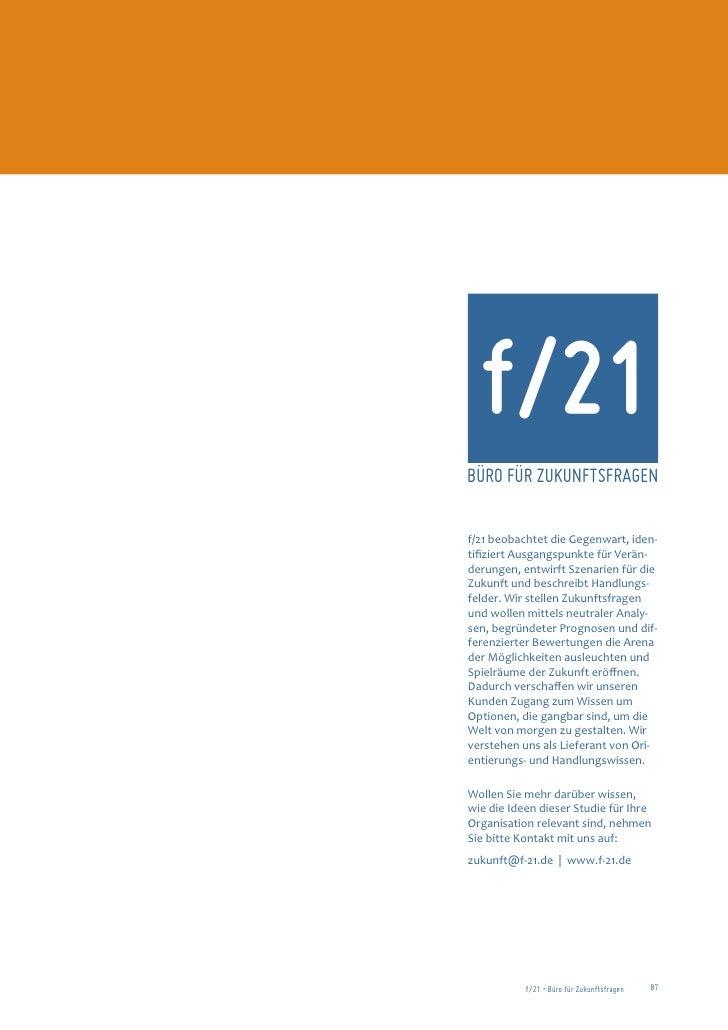 f/21BÜRO FÜR ZUKUNFTSFRAGENf/21 beobachtet die Gegenwart, iden-tifiziert Ausgangspunkte für Verän-derungen, entwirft Szena...