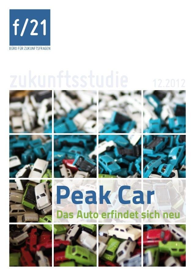 f/21BÜRO FÜR ZUKUNFTSFRAGENzukunftsstudie                                12.2012                          Peak Car        ...