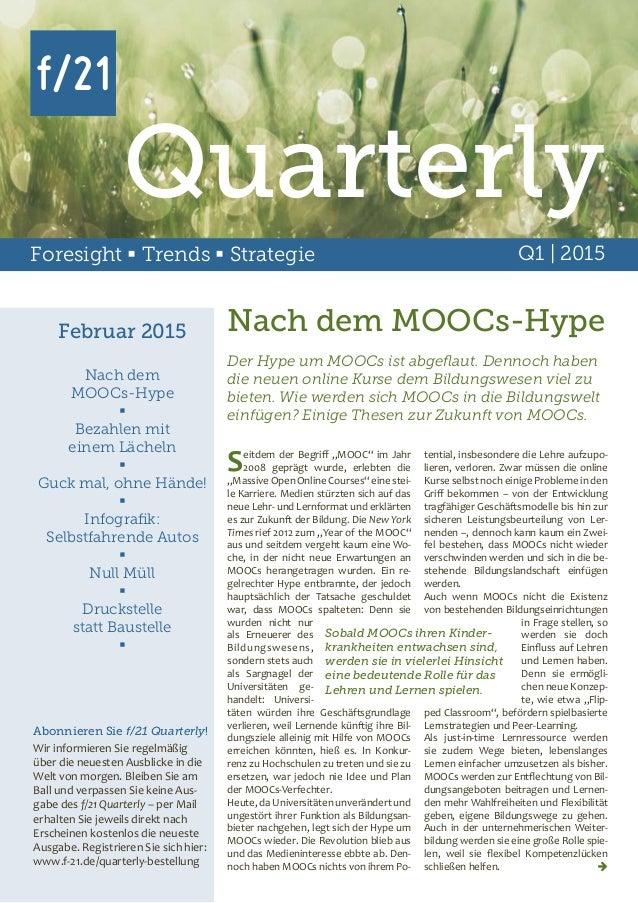 Foresight  Trends  Strategie Q1 | 2015 Februar 2015 Nach dem MOOCs-Hype  Bezahlen mit einem Lächeln  Guck mal, ohne Hä...