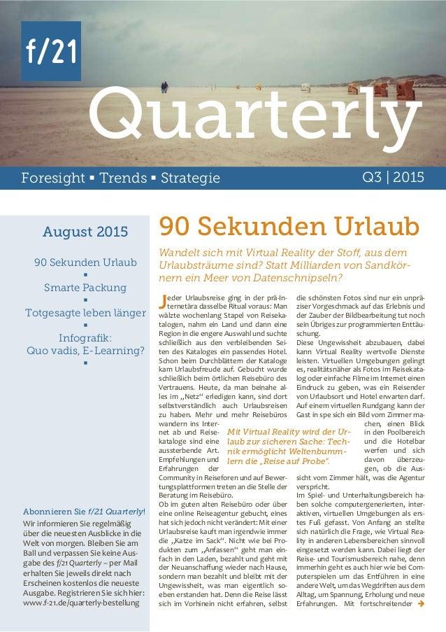 Foresight  Trends  Strategie Q3 | 2015 August 2015 90 Sekunden Urlaub  Smarte Packung  Totgesagte leben länger  Infog...